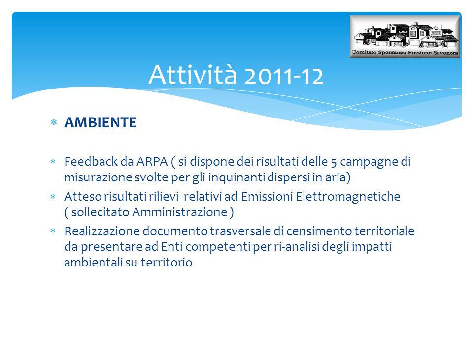Attività 2011-12 AMBIENTE. Feedback da ARPA ( si dispone dei risultati delle 5 campagne di misurazione svolte per gli inquinanti dispersi in aria)