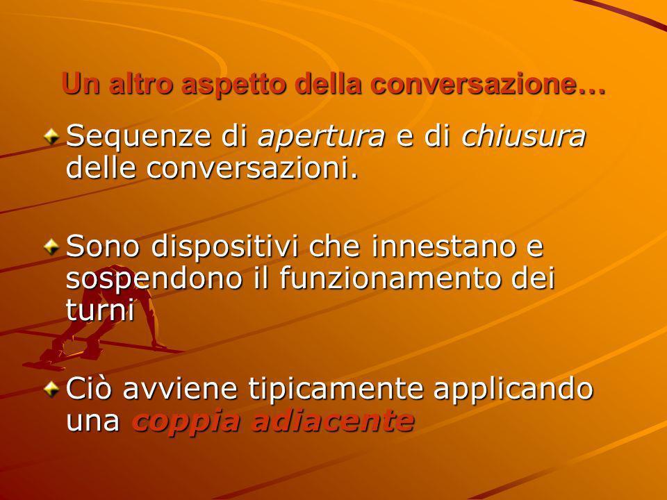 Un altro aspetto della conversazione…