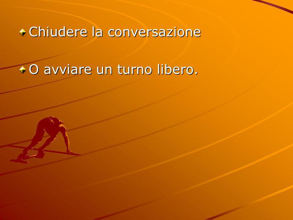 Chiudere la conversazione
