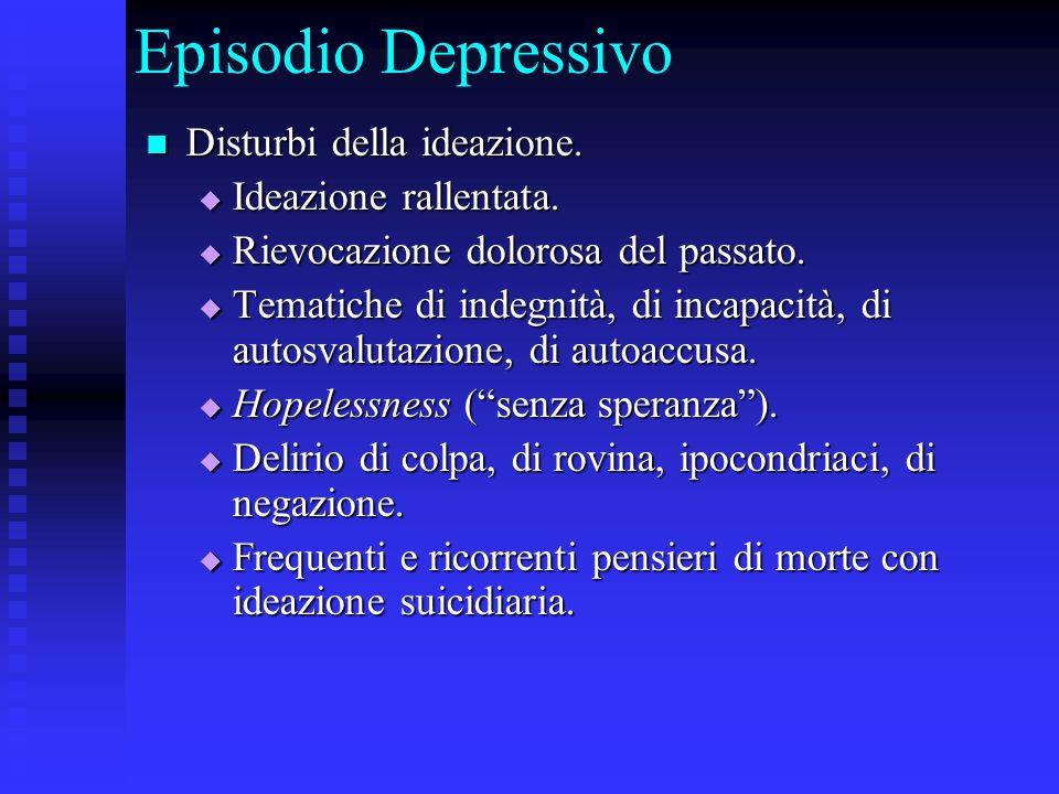 Episodio Depressivo Disturbi della ideazione. Ideazione rallentata.