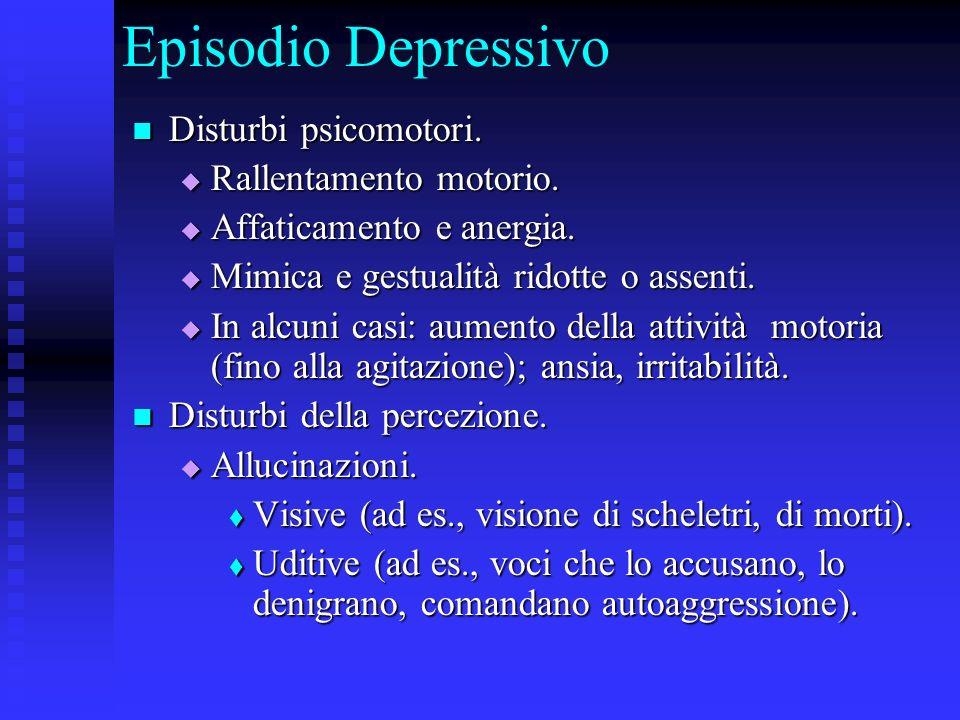Episodio Depressivo Disturbi psicomotori. Rallentamento motorio.
