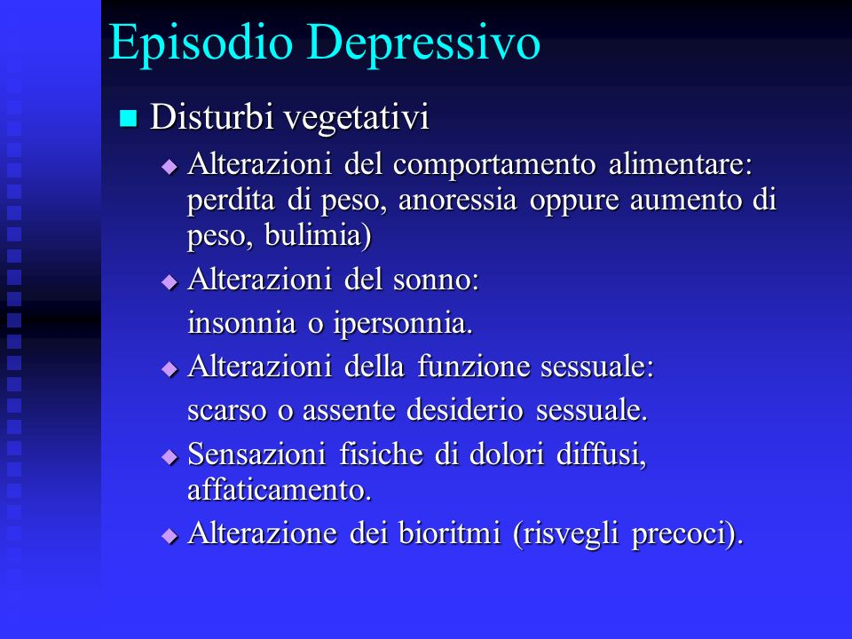 Episodio Depressivo Disturbi vegetativi