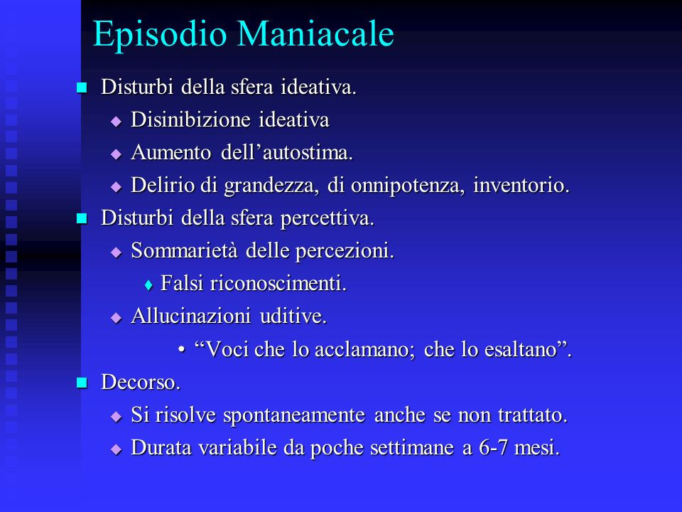 Episodio Maniacale Disturbi della sfera ideativa.