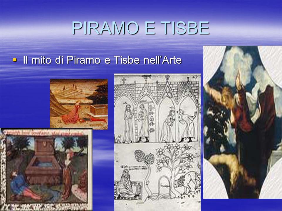 PIRAMO E TISBE Il mito di Piramo e Tisbe nell'Arte