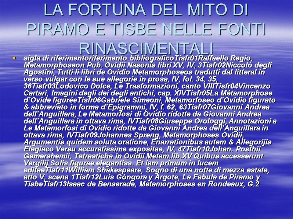 LA FORTUNA DEL MITO DI PIRAMO E TISBE NELLE FONTI RINASCIMENTALI