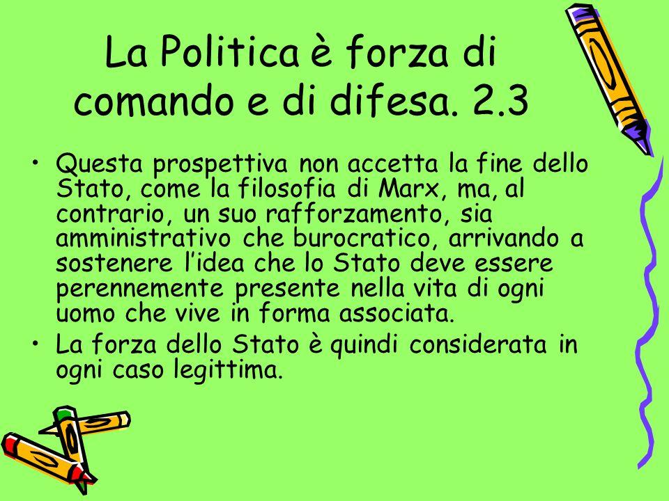 La Politica è forza di comando e di difesa. 2.3