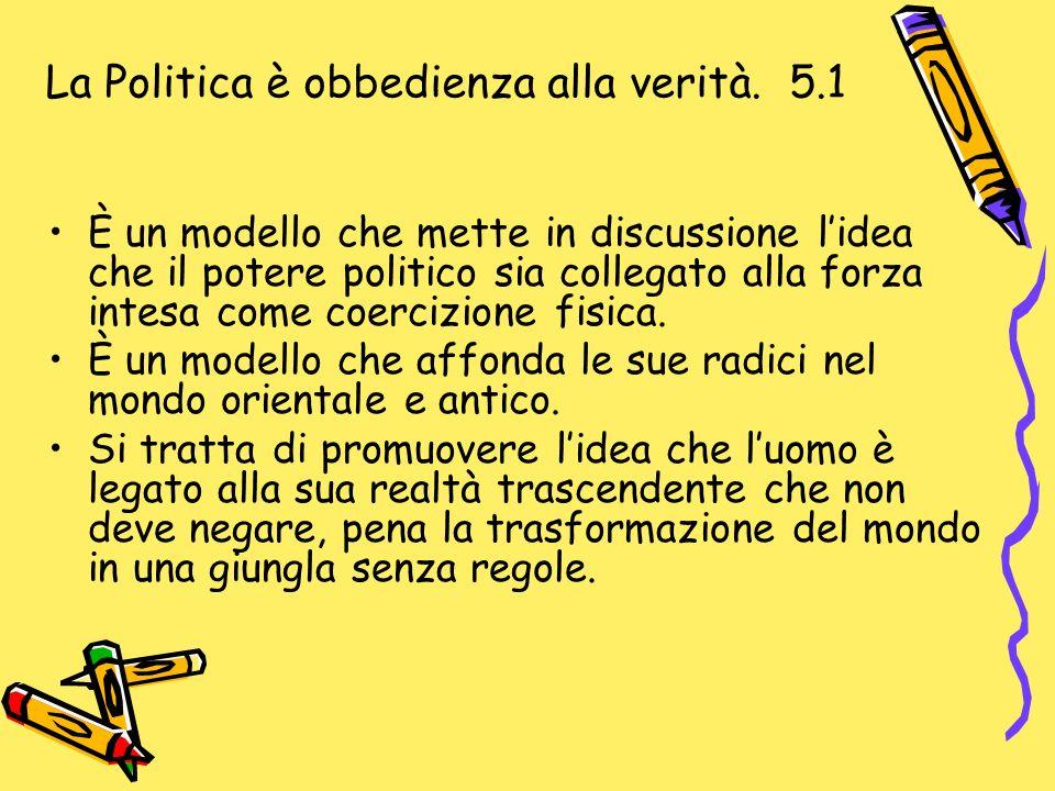 La Politica è obbedienza alla verità. 5.1