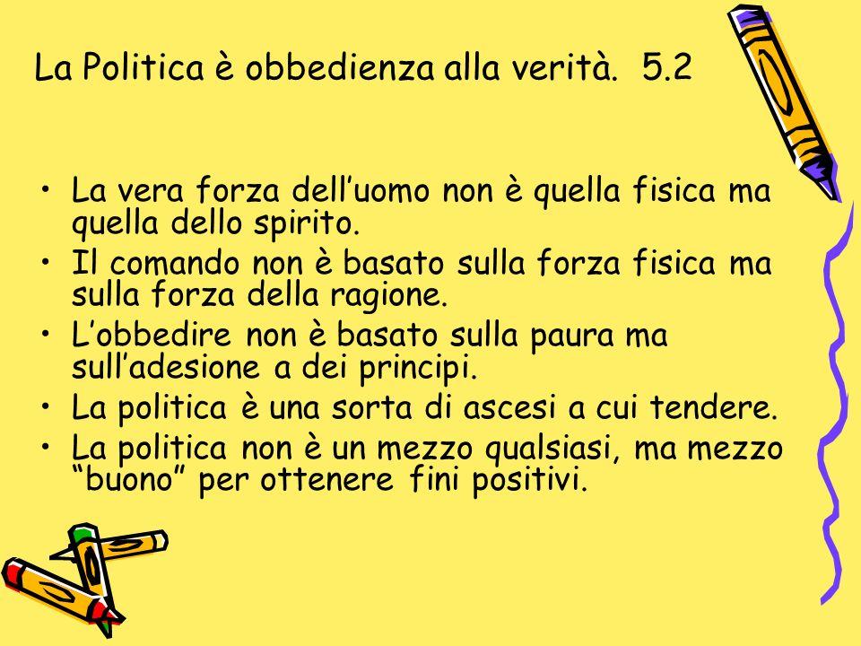 La Politica è obbedienza alla verità. 5.2