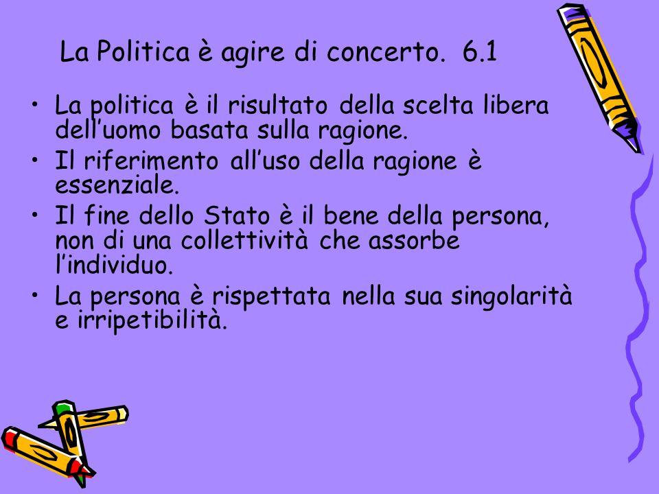 La Politica è agire di concerto. 6.1