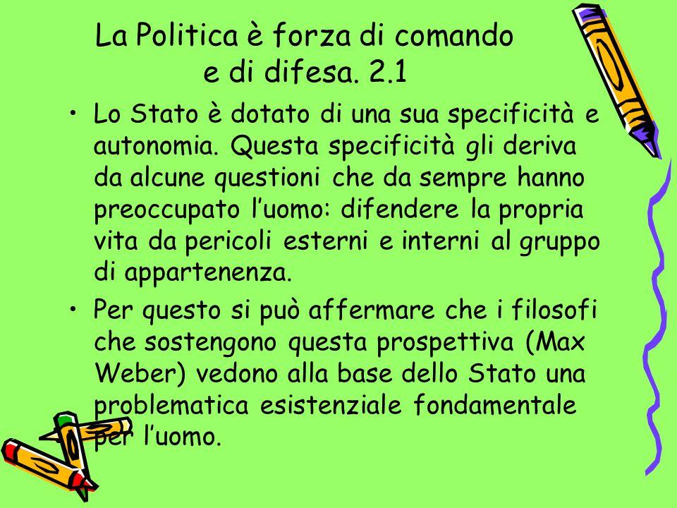 La Politica è forza di comando e di difesa. 2.1