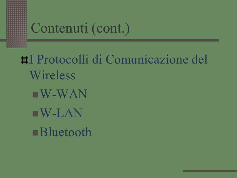 Contenuti (cont.) I Protocolli di Comunicazione del Wireless W-WAN