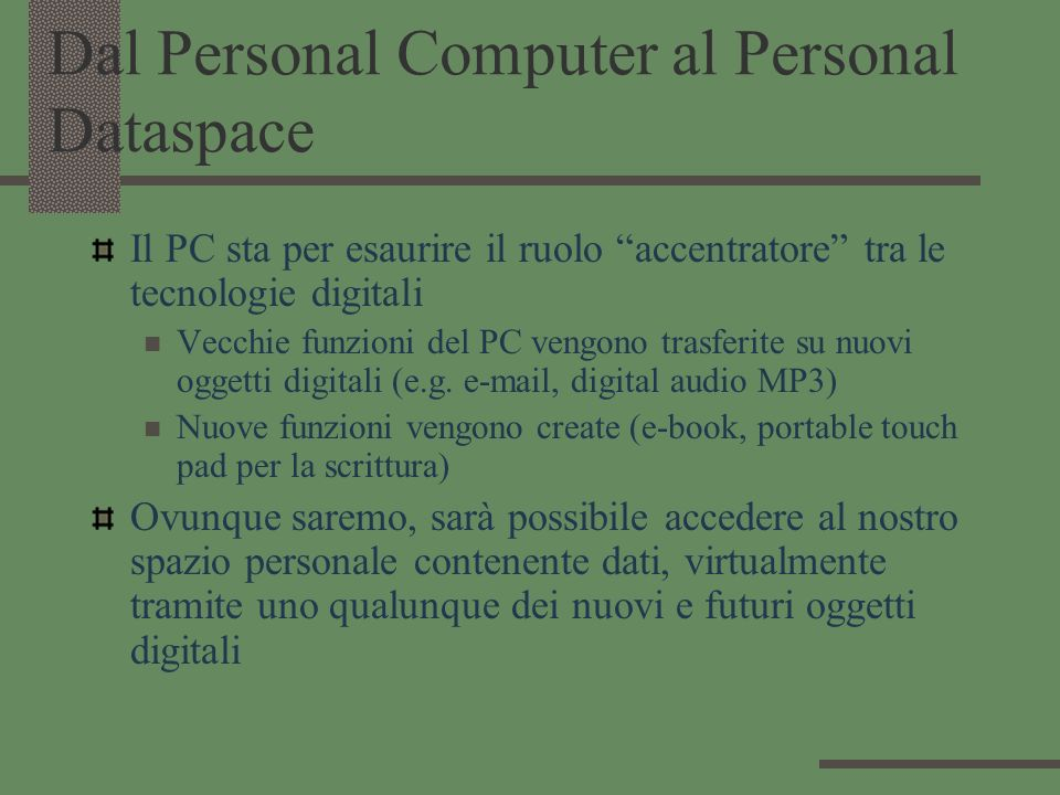Dal Personal Computer al Personal Dataspace