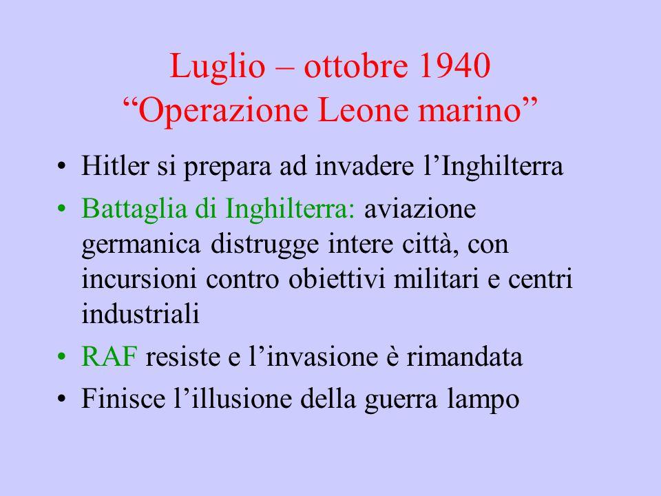 Luglio – ottobre 1940 Operazione Leone marino