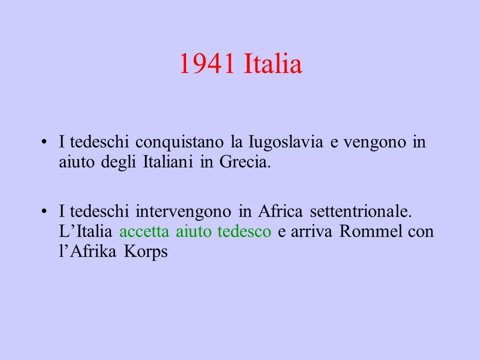 1941 Italia I tedeschi conquistano la Iugoslavia e vengono in aiuto degli Italiani in Grecia.