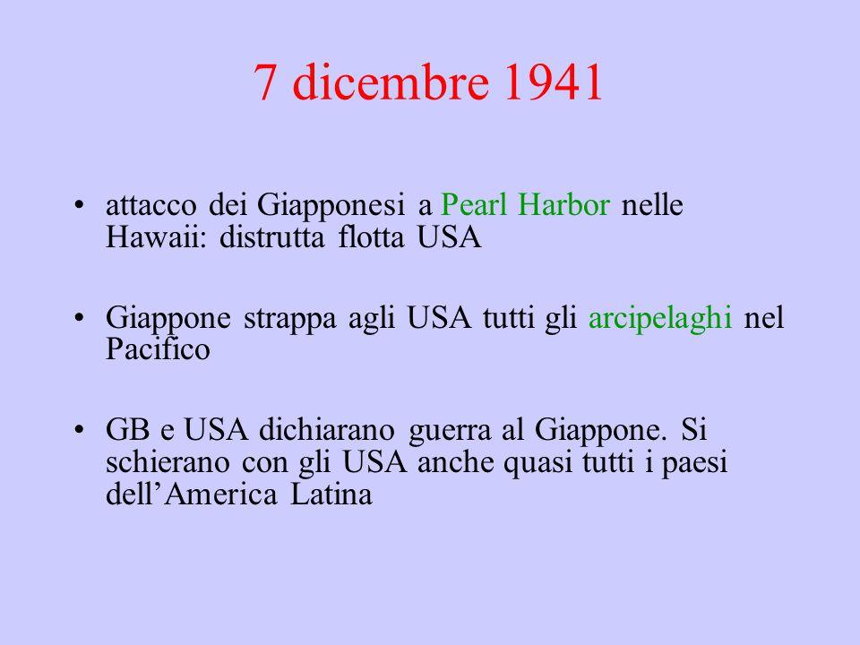 7 dicembre 1941 attacco dei Giapponesi a Pearl Harbor nelle Hawaii: distrutta flotta USA.