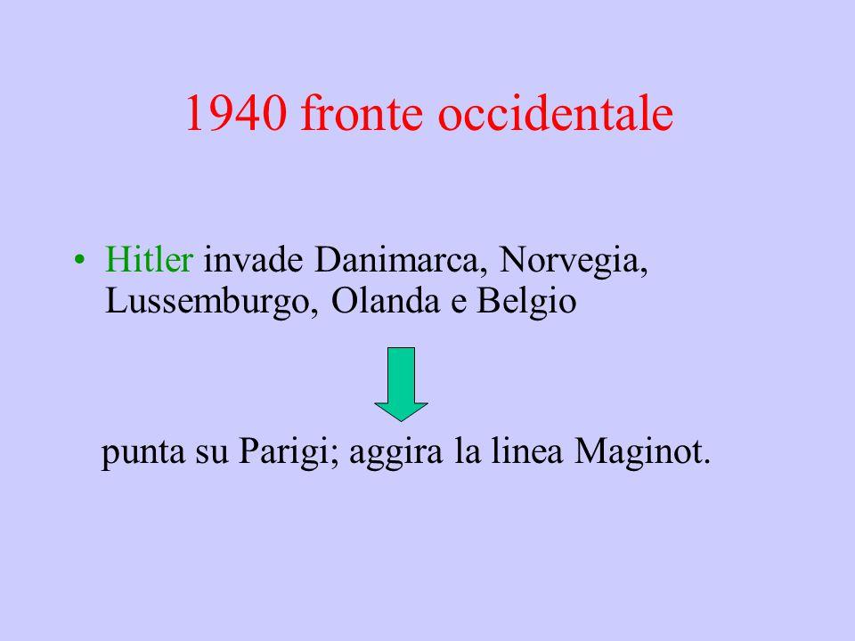 1940 fronte occidentale Hitler invade Danimarca, Norvegia, Lussemburgo, Olanda e Belgio.