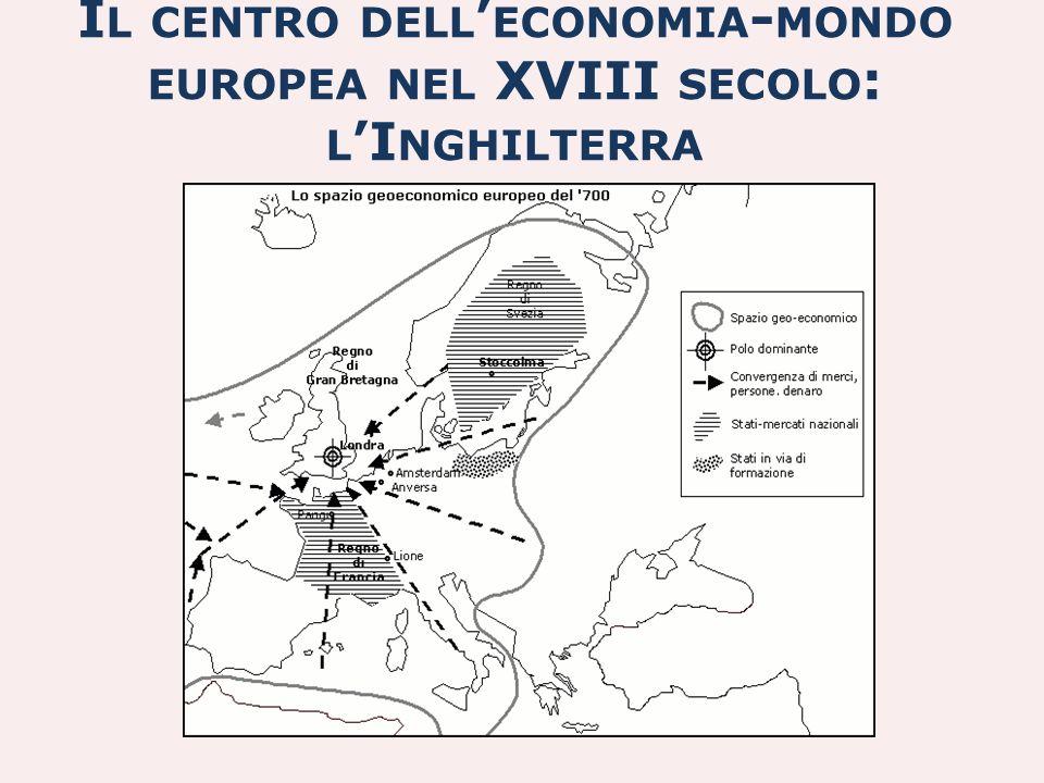 Il centro dell'economia-mondo europea nel XVIII secolo: l'Inghilterra