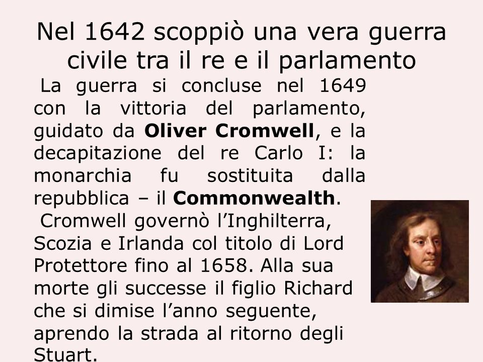 Nel 1642 scoppiò una vera guerra civile tra il re e il parlamento