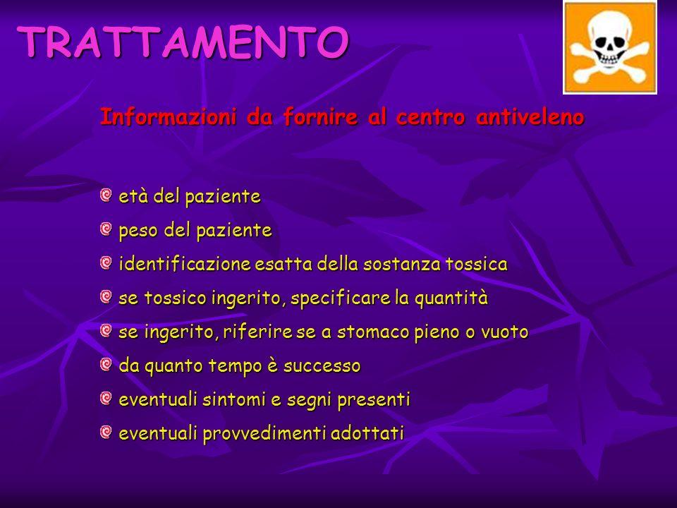 TRATTAMENTO Informazioni da fornire al centro antiveleno