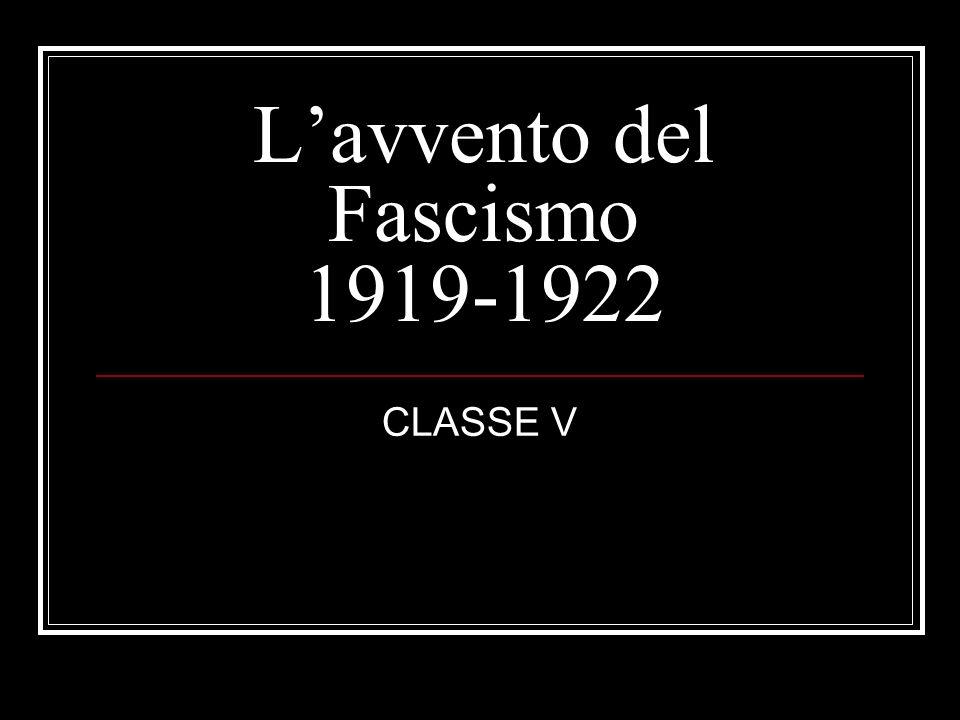 L'avvento del Fascismo 1919-1922