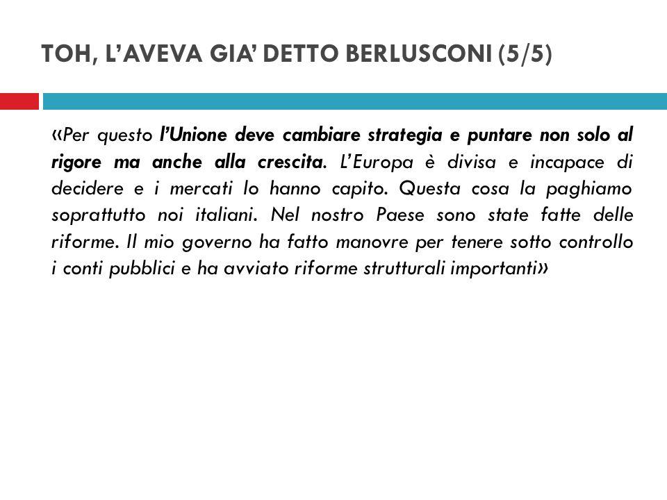 TOH, L'AVEVA GIA' DETTO BERLUSCONI (5/5)
