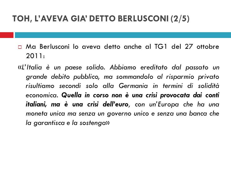 TOH, L'AVEVA GIA' DETTO BERLUSCONI (2/5)