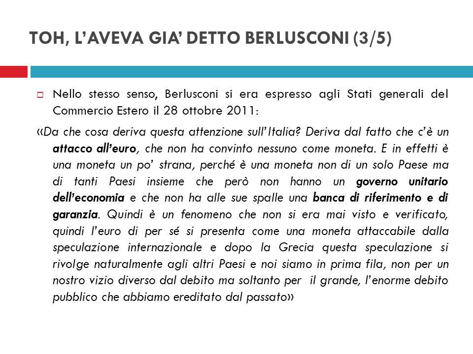 TOH, L'AVEVA GIA' DETTO BERLUSCONI (3/5)