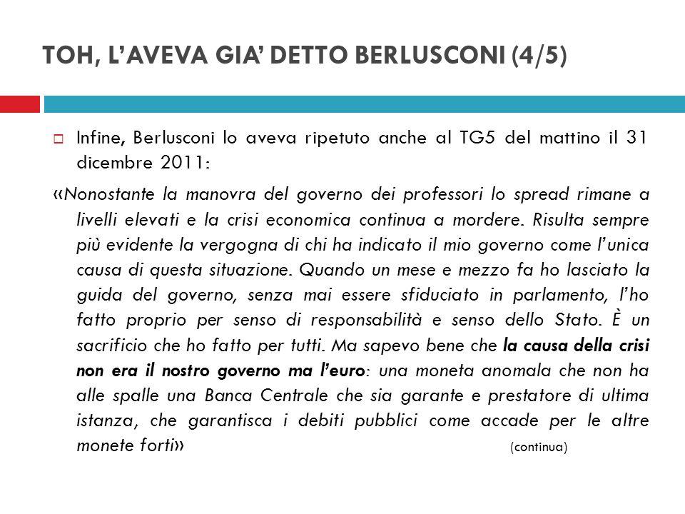 TOH, L'AVEVA GIA' DETTO BERLUSCONI (4/5)