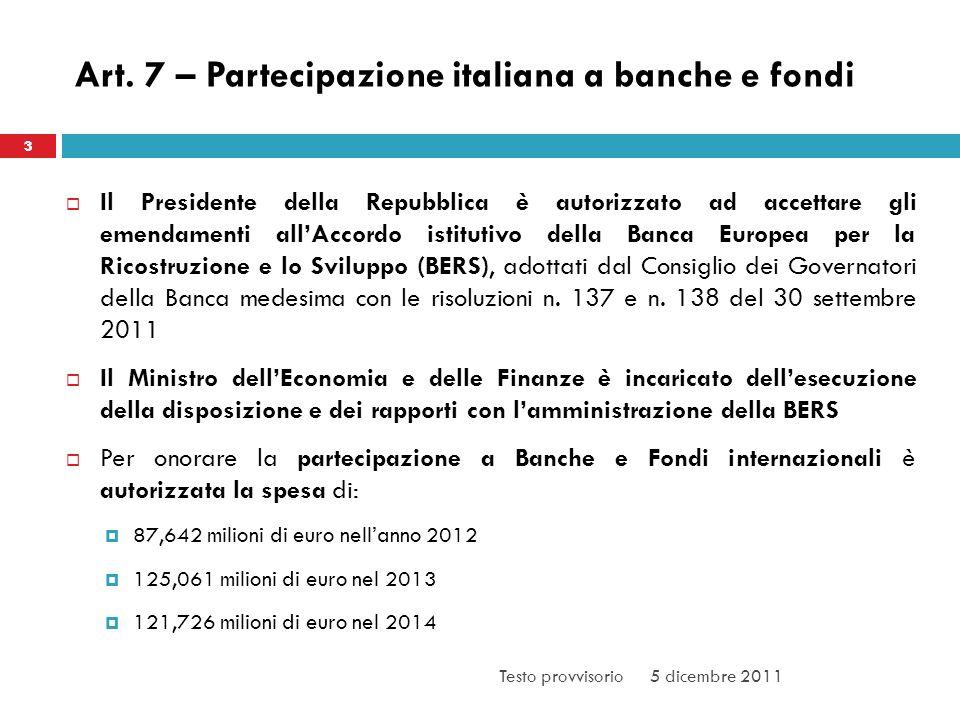 Art. 7 – Partecipazione italiana a banche e fondi
