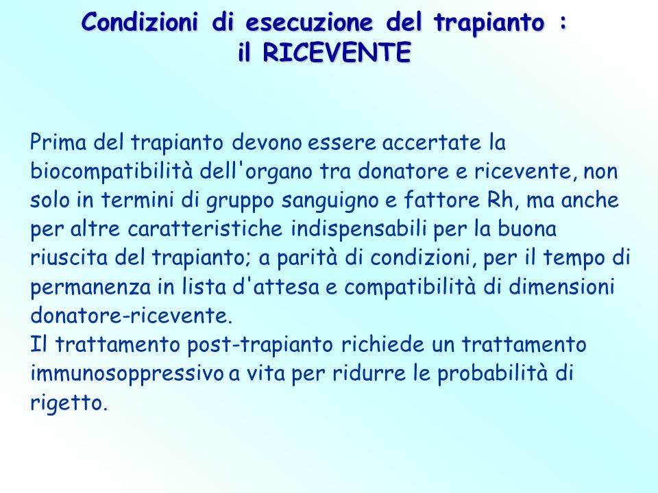 Condizioni di esecuzione del trapianto : il RICEVENTE
