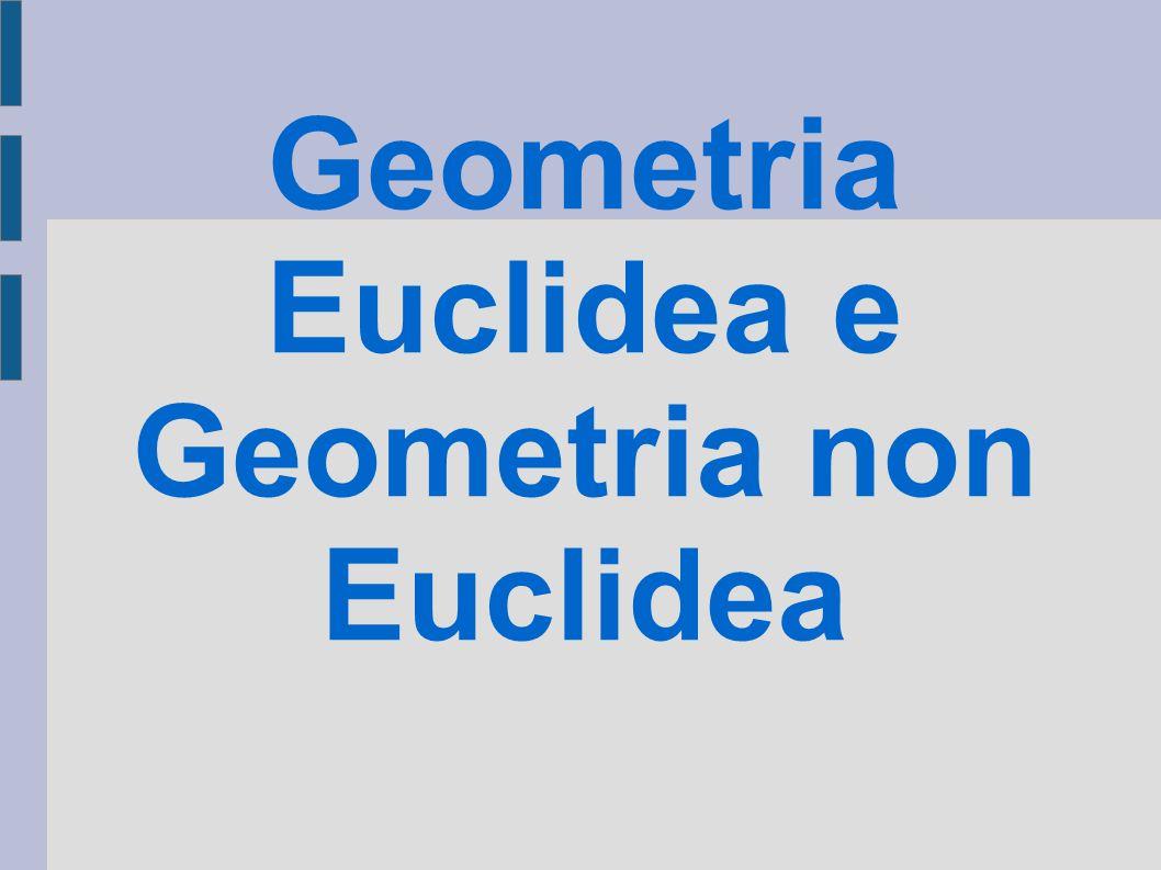 Geometria Euclidea e Geometria non Euclidea