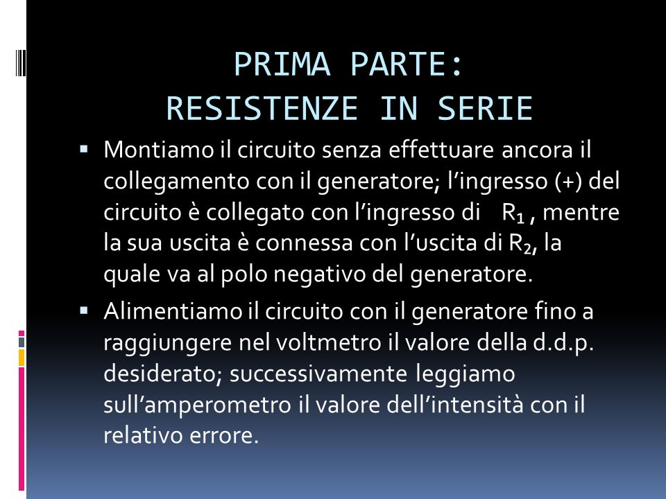 PRIMA PARTE: RESISTENZE IN SERIE