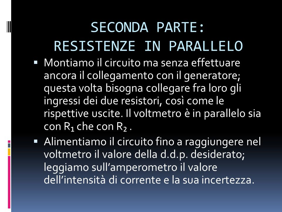 SECONDA PARTE: RESISTENZE IN PARALLELO