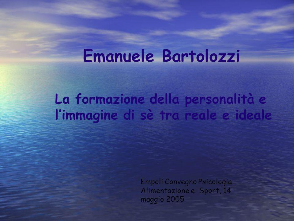 Emanuele BartolozziLa formazione della personalità e l'immagine di sè tra reale e ideale.