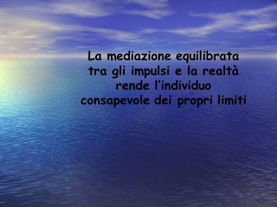 La mediazione equilibrata tra gli impulsi e la realtà