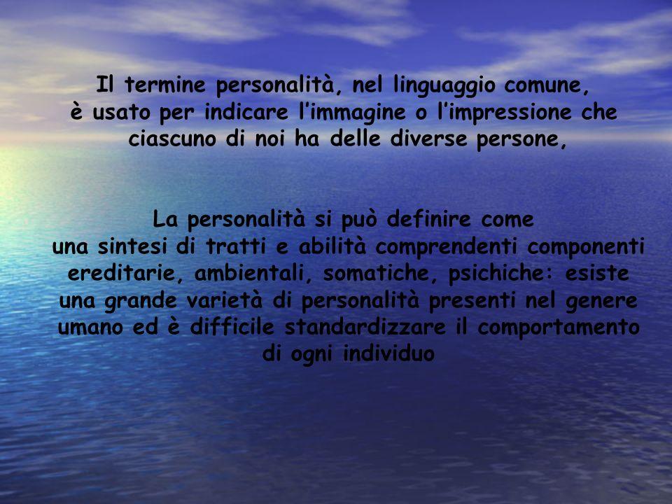 Il termine personalità, nel linguaggio comune,