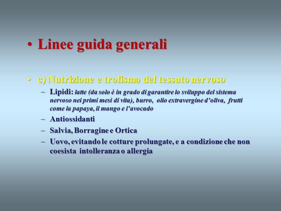 Linee guida generali c) Nutrizione e trofismo del tessuto nervoso
