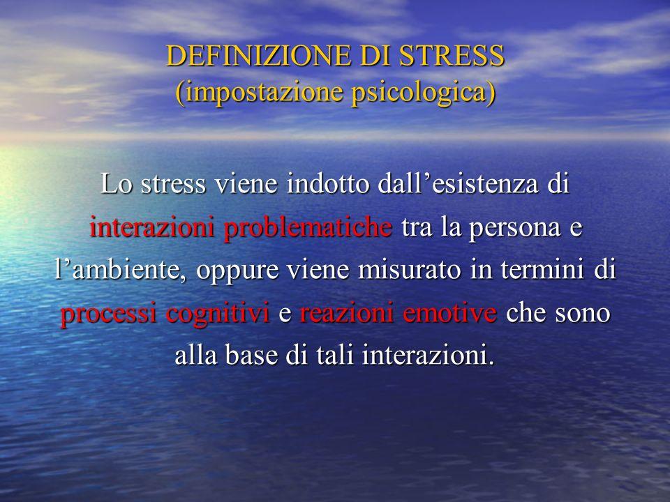 DEFINIZIONE DI STRESS (impostazione psicologica)