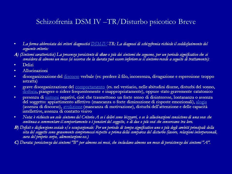 Schizofrenia DSM IV –TR/Disturbo psicotico Breve