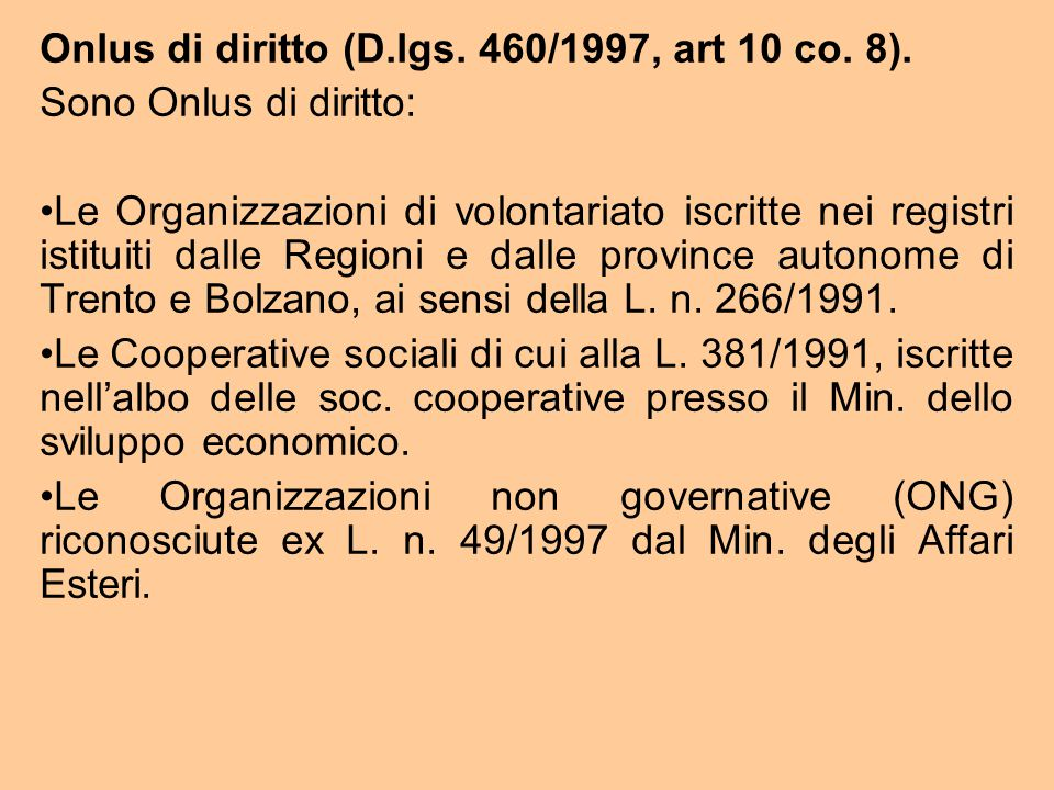 Onlus di diritto (D.lgs. 460/1997, art 10 co. 8).