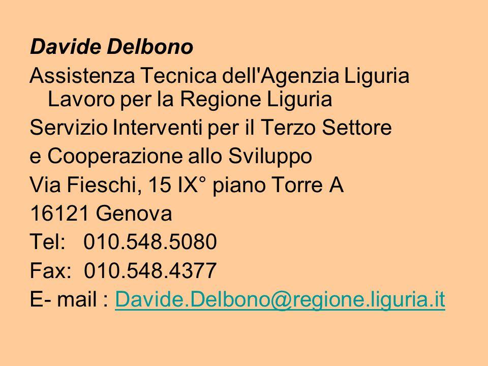 Davide Delbono Assistenza Tecnica dell Agenzia Liguria Lavoro per la Regione Liguria. Servizio Interventi per il Terzo Settore.