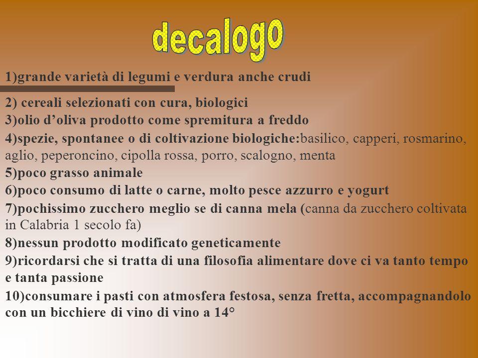 decalogo 1)grande varietà di legumi e verdura anche crudi