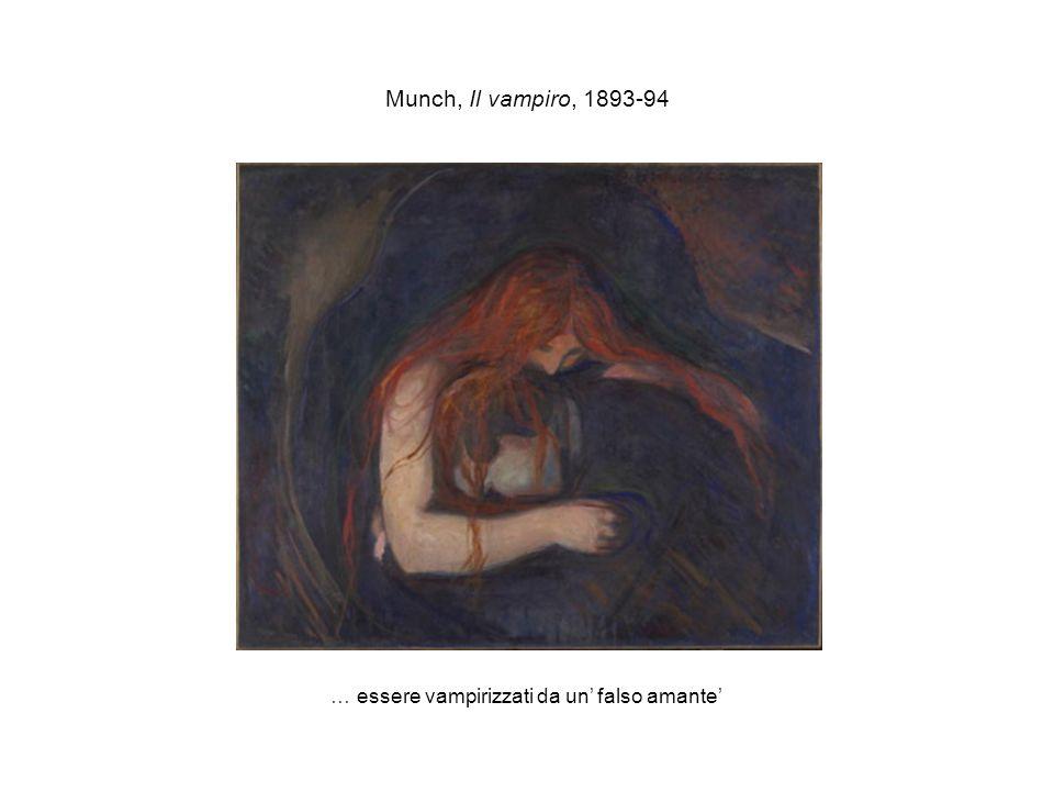Munch, Il vampiro, 1893-94 … essere vampirizzati da un' falso amante'