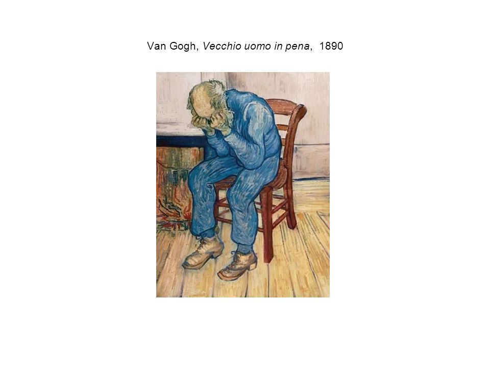 Van Gogh, Vecchio uomo in pena, 1890