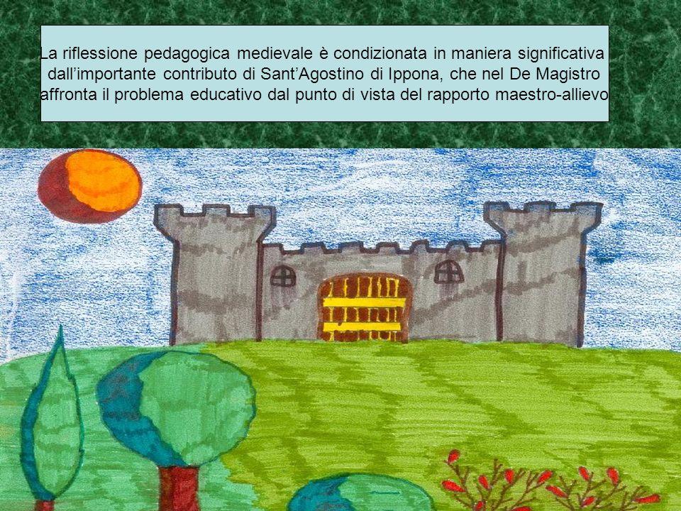 La riflessione pedagogica medievale è condizionata in maniera significativa