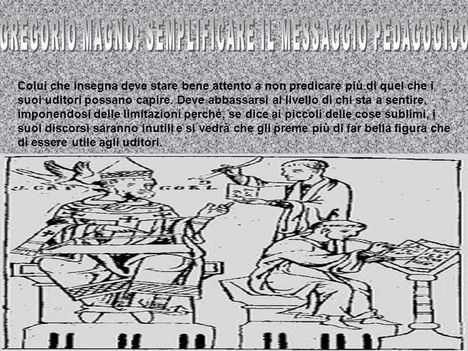 GREGORIO MAGNO: SEMPLIFICARE IL MESSAGGIO PEDAGOGICO