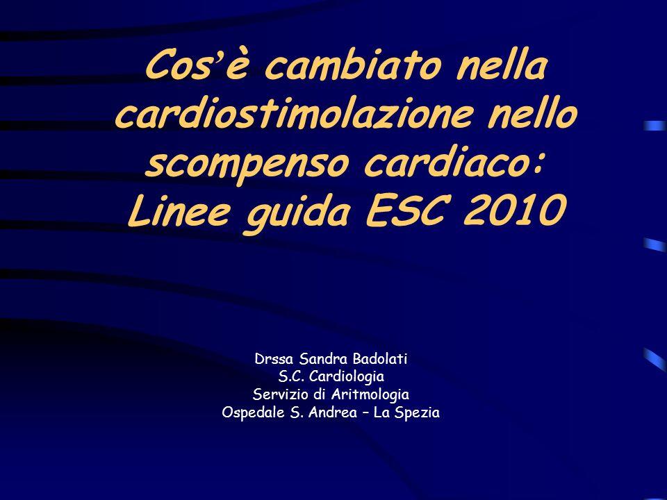 Cos'è cambiato nella cardiostimolazione nello scompenso cardiaco: Linee guida ESC 2010