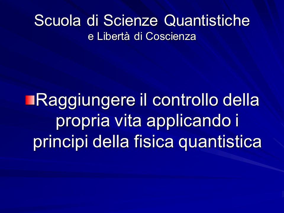 Scuola di Scienze Quantistiche e Libertà di Coscienza
