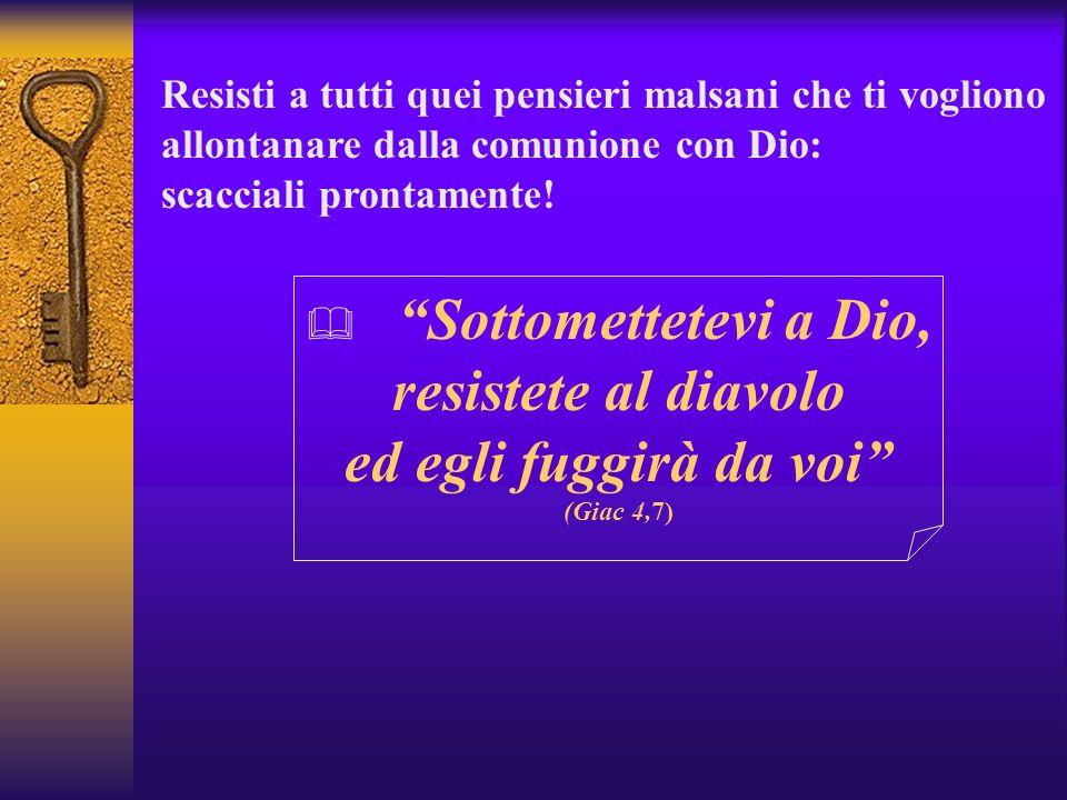 Sottomettetevi a Dio, resistete al diavolo