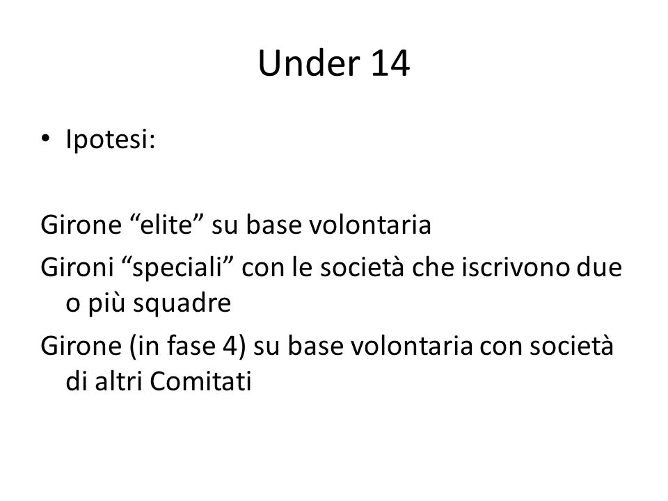 Under 14 Ipotesi: Girone elite su base volontaria